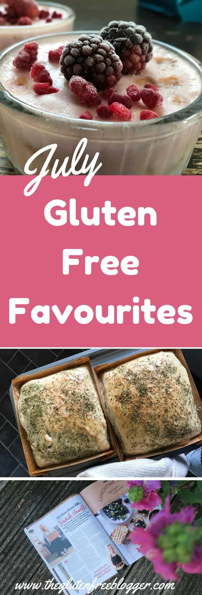 July favourites- My favourite gluten free foods from July 2017 - www.theglutenfreeblogger.com